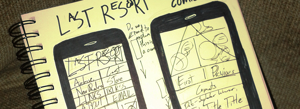 Sketchups of the Last Res0rt Mobile Wireframe